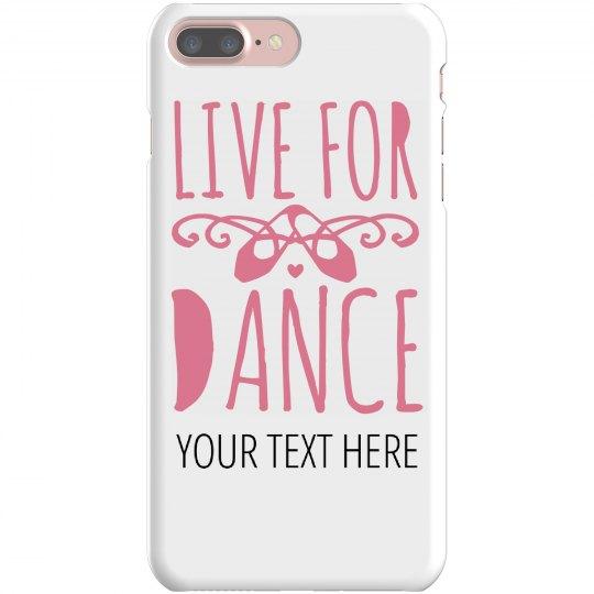 Live For Dance Custom Case
