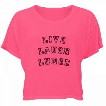 Live Laugh Lunge