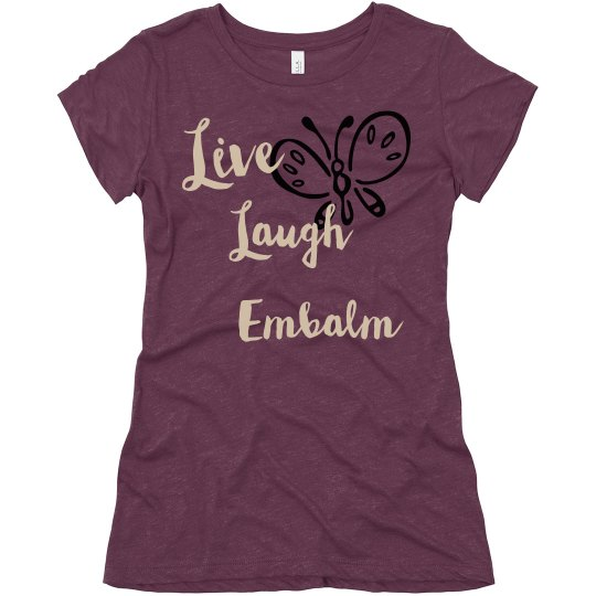 Live Laugh T-Shirt