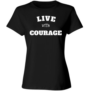 Live with courage