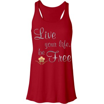 Live Your Life, Be Free Woman's Tank