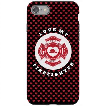 Love My Firefighter Case