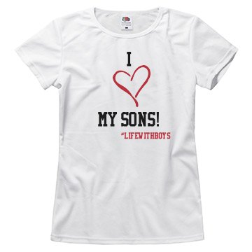 Love My Sons (Form Fitting)