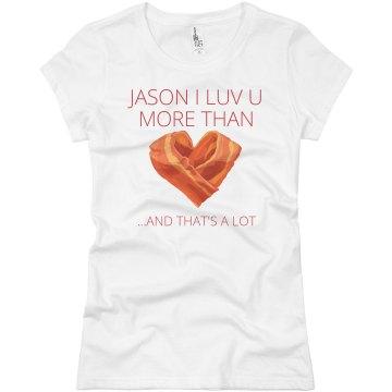 Love you more than bacon