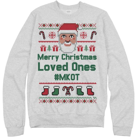 Loved Ones Xmas Sweater #MKOT