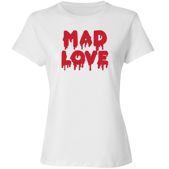 MAD LOVE TEE