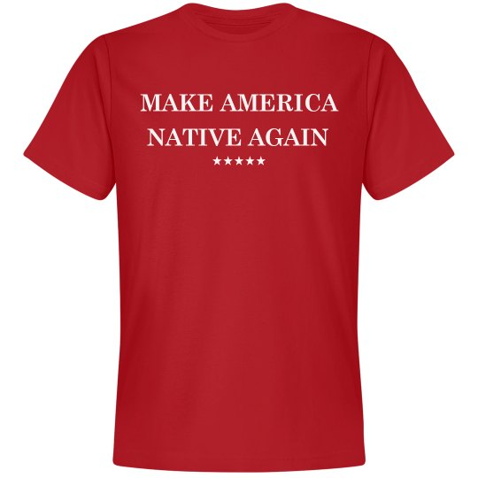 Make America Native Again Red