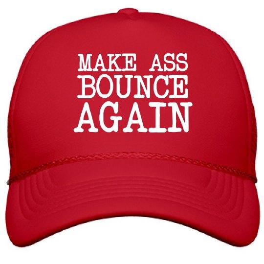 Make Ass Bounce Again