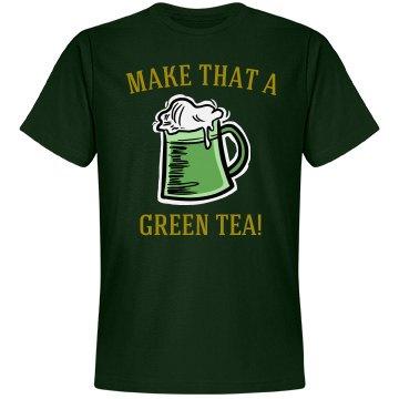 Make that a green tea