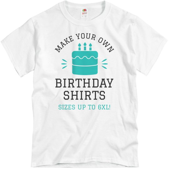 Make Your Own Birthday Shirts