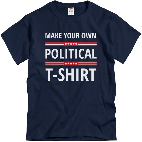 Make Your Own Political Shirt