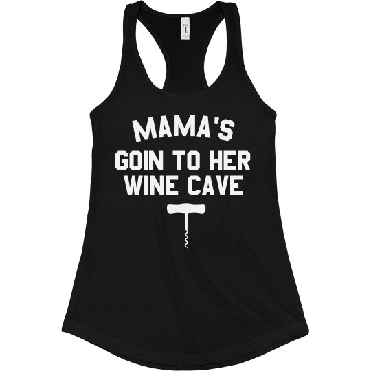 Mama's Goin to Her Wine Cave