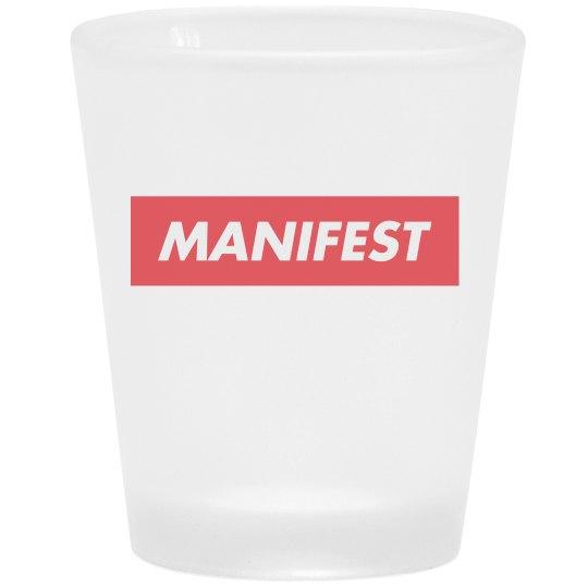 MANIFEST SHOT GLASS