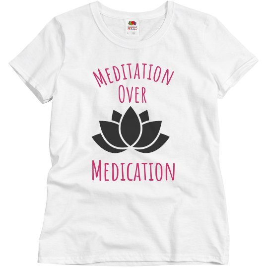 Meditation over Medication