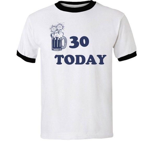 Mens 30 Today Tee Shirt