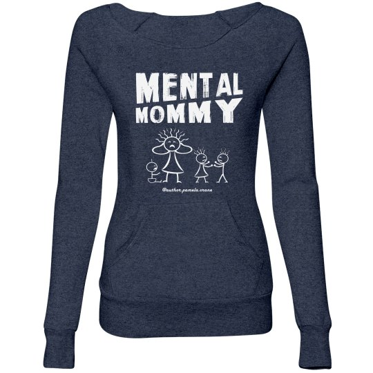 Mental Mommy Fitted Wideneck Sweatshirt