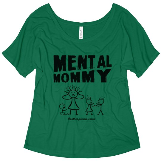 Mental Mommy Slouchy T