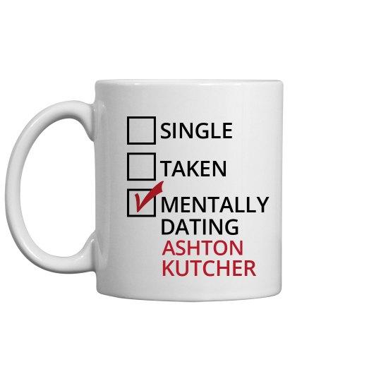 Mentally Dating Kutcher
