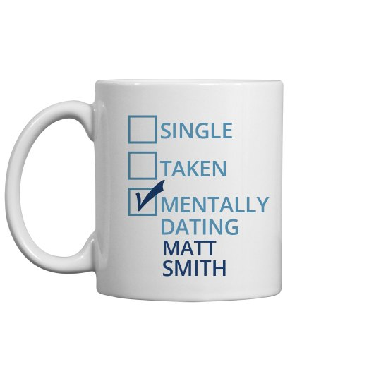 Mentally Dating Matt
