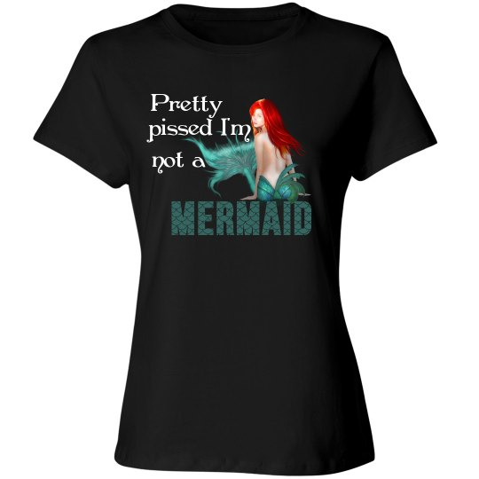 Mermaid - pretty pissed im not a mermaid