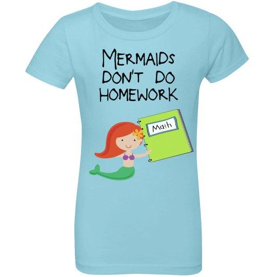 Mermaids don't do homework