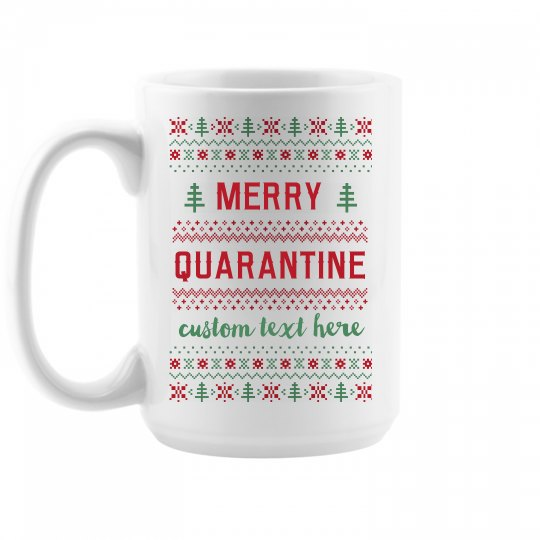 Merry Quarantine Custom Mugs