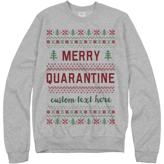 Merry Quarantine Custom Sweater