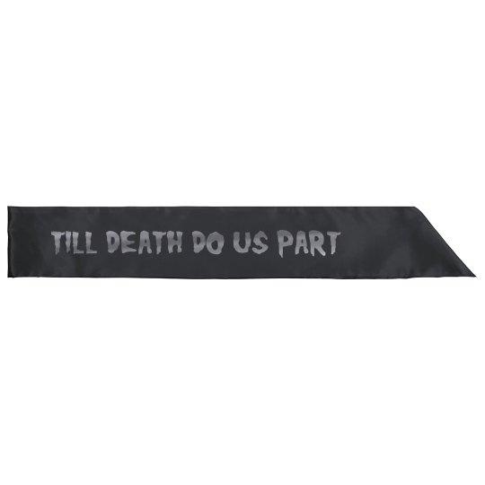 Metallic Til Death Do Us Part Sash