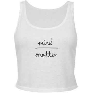 Mind over Matter Crop Top