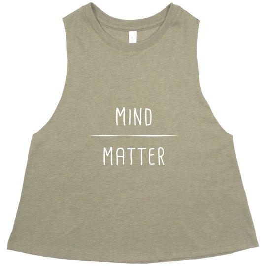 Mind Over Matter Crop Top (White Text)