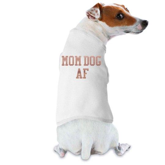 Mom Dog AF