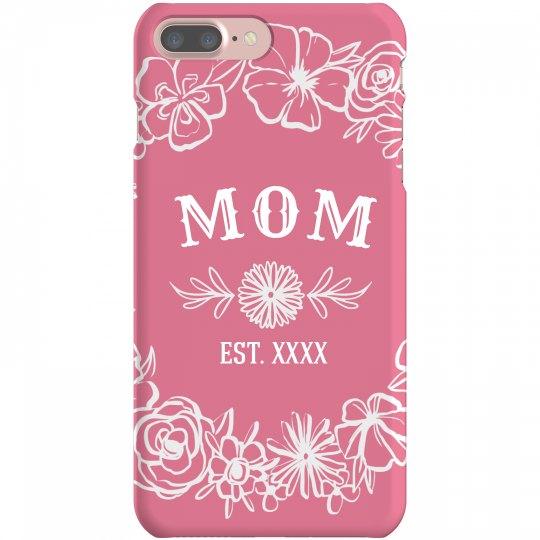 Mom Est. Custom Year Phone Case