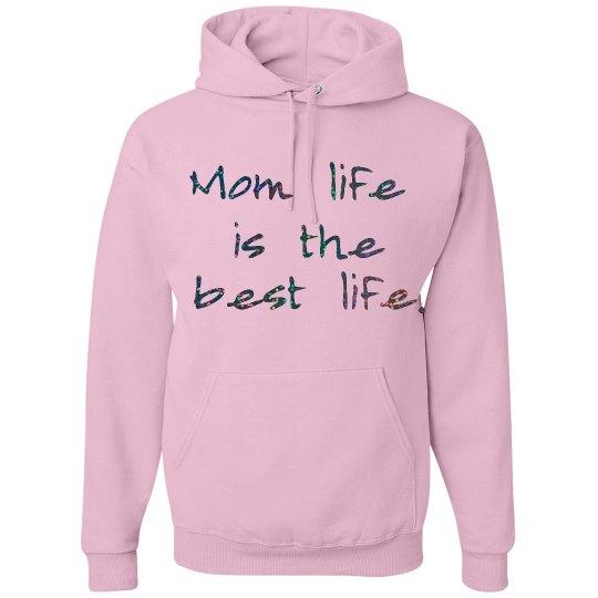 Mom Life is the Best Life Pink Hooded Sweatshirt