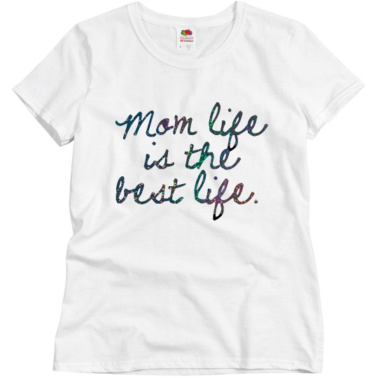 Mom Life is the Best Life Short Sleeve Shirt