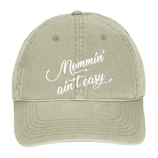 Mommin aint Easy Hat