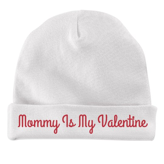 Mommy Is My Valentine Baby