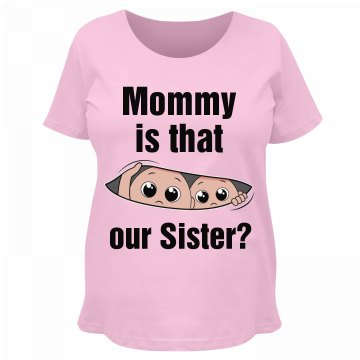 Mommy is that our sister