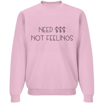 Money Not Feelings Crewneck