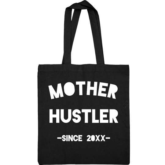 Mother Hustler Custom Tote