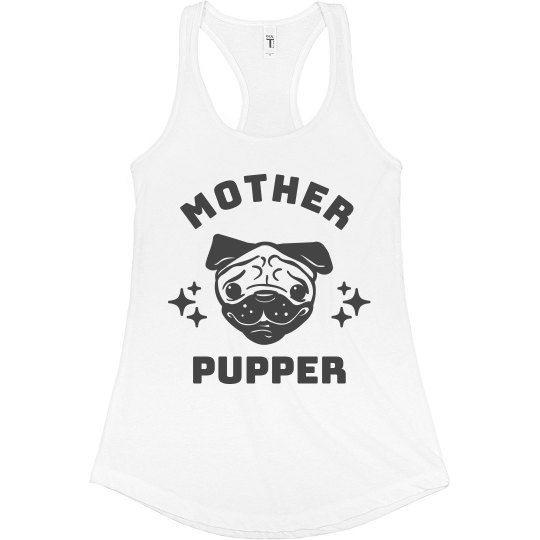 Mother Pupper Dog Tank