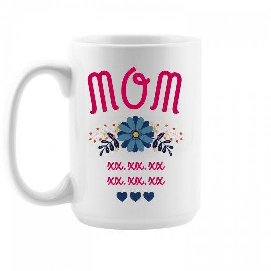Mother's Day Custom Birthdates Mug
