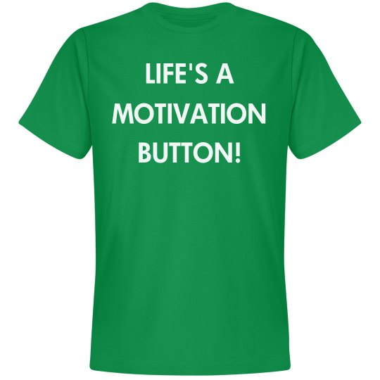 Motivation Button Unisex T-Shirt