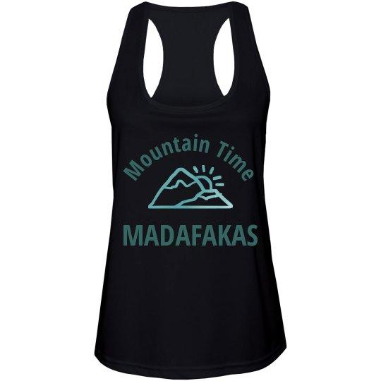 Mountain Time Madafakas