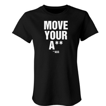 Move Your Ass Gym Tee