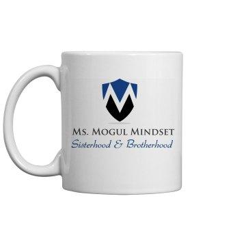 Ms Mogul Mindset Sisterhood & Brotherhood