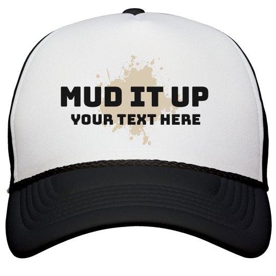 Mud it Up Hat