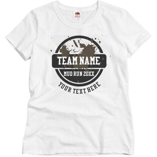 Mud Run Team Customized Shirt