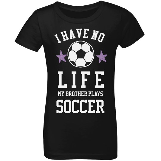 My Brother Plays Soccer Shirt