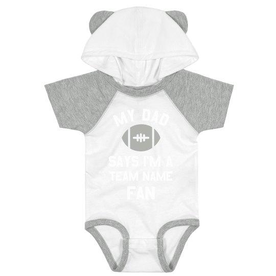 My Dad Says I'm a Custom Sports Team Fan Baby Bodysuit