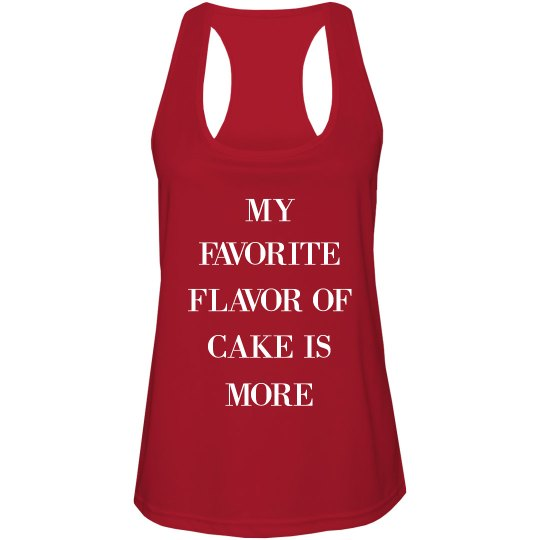 My Favorite Flavor Of Cake Is More